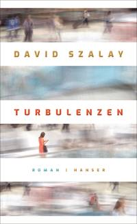 Turbulenzen (David Szalay)