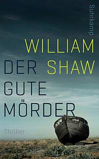 Der gute Mörder (William Shaw)