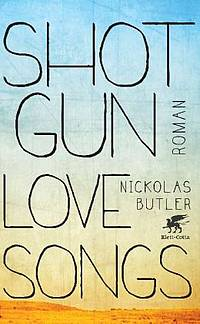 Shotgun Lovesongs (Nickolas Butler)