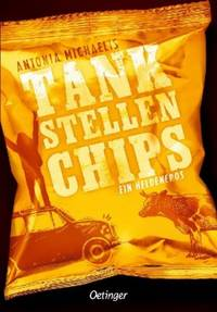 Tankstellenchips (Antonia Michaelis)
