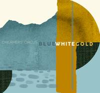 Blue White Gold (Dreamers' Circus)