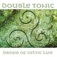 Drops of Celtic Life (Double Tonic)