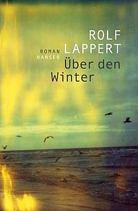 Über den Winter (Rolf Lappert)
