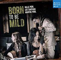 Born to be mild (Hille & Marthe Perl, Lee Santana)